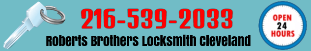 216-539-2033 Roberts Brothers Locksmith Cleveland - Open 24/7